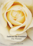 Embrace_the_Feminine_Day_Planner_white_rose_cover